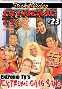 Extreme Ty 23 Extreme GangBang