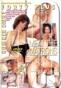 Forty Plus #08 - Meat The Matrons