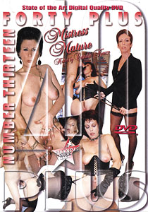 Forty Plus #13 - Mistress Mature