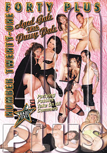 Forty Plus #21 - Aged Gals With Pussy Pals