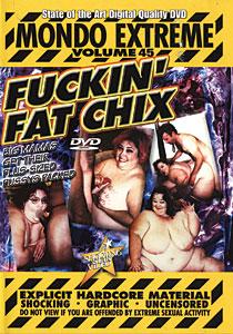 Mondo Extreme #45 - Fuckin' Fat Chix