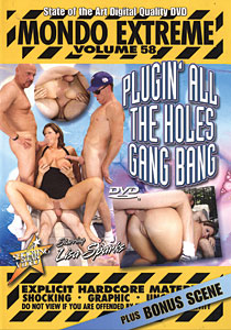Mondo Extreme #58 - Plugin' All The Holes Gang Bang