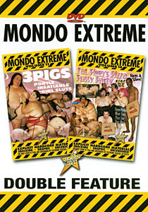 Mondo Extreme #11 & #14 - 3 Pigs & Fat Piggy's Pizza Pussy Party