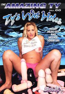 Amazing Ty #66 - Ty's Wet Holes