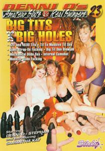 Amateur Sluts & Real Swingers #23 - Big Tits Mean Big Holes