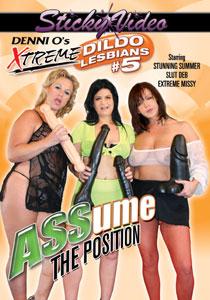 Denni O's Xtreme Dildo Lesbians #05 - Assume The Position