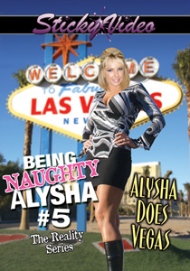 Being Naughty Alysha #05 - Alysha Does Vegas
