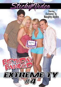 Extreme Ty #04 - Birthday Banged