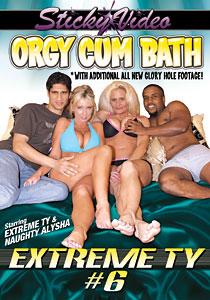 Extreme Ty #06 - Orgy Cum Bath