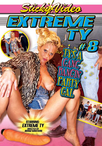 Extreme Ty #08 - Ty's A Gang Bangin' Party Gal