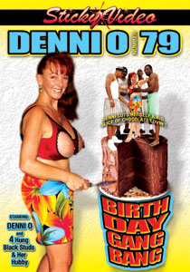 Denni O #79 - Birthday Gang Bang