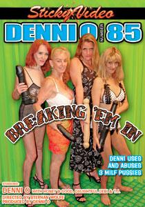 Denni O #85 - Breaking Em In