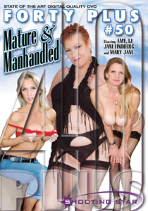 Forty Plus #50 - Mature & Manhandled
