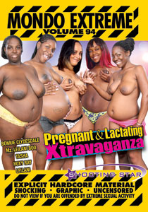 Mondo Extreme 94 Pregnant & Lactating Xtravaganza