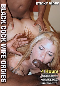 Black Cock Wife Orgies  4-Hours