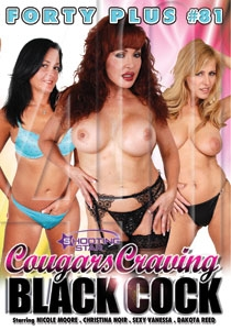 Forty Plus #81 Cougars Craving Black Cock