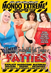 Mondo Extreme 100  Highly Fuckable 1st Time Fatties