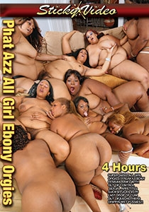 Phat Azz All Girl Ebony Orgies 4-Hours